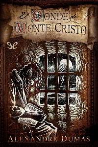 Libros gratis El conde de Montecristo para descargar en pdf