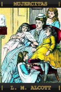 MUJERCITAS de Louisa May Alcott – Descargar PDF gratis
