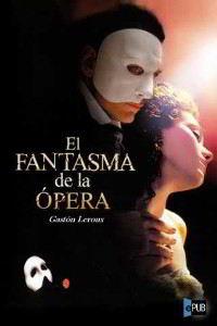 Libros gratis El fantasma de la ópera para descargar en pdf