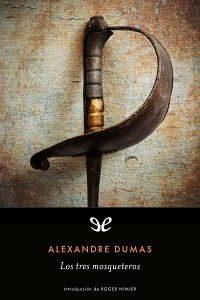 LOS TRES MOSQUETEROS de Alejandro Dumas – Descargar PDF gratis