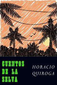 CUENTOS DE LA SELVA de Horacio Quiroga – Descargar PDF gratis