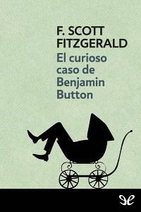 EL CURIOSO CASO DE BENJAMIN BUTTON de Scott Fitzgerald – PDF