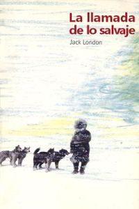 LA LLAMADA DE LO SALVAJE de Jack London – Descargar PDF gratis