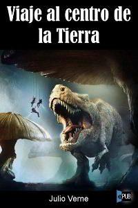 VIAJE AL CENTRO DE LA TIERRA de Julio Verne – Descargar PDF gratis