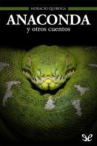 Libros gratis Anaconda y otros cuentos para descargar en pdf