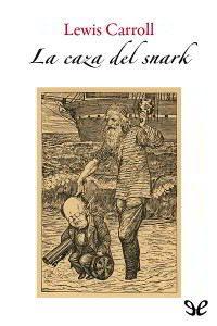 LA CAZA DEL SNARK de Lewis Carroll – Descargar PDF gratis