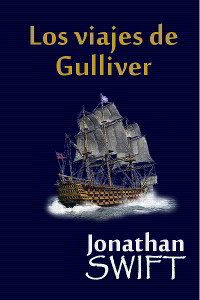 LOS VIAJES DE GULLIVER de Jonathan Swift – Descargar PDF gratis