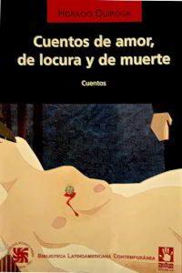 CUENTOS DE AMOR DE LOCURA Y DE MUERTE de Quiroga – PDF