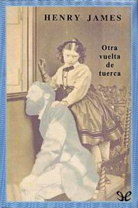 OTRA VUELTA DE TUERCA de Henry James – Descargar PDF completo