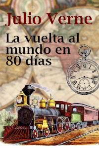 Libros gratis La vuelta al mundo en 80 días para descargar en pdf completo