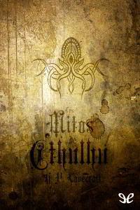Libros gratis Los mitos de Cthulhu para descargar en pdf completo